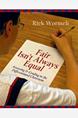 Fair Isn't Always Equal: Assessing & Grading in the Differentiated Classroom Paperback