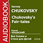 Chukovsky's Fairy-Tales [Russian Edition] Audiobook by Korney Chukovsky Narrated by Mark Podiesny