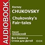 Chukovsky's Fairy-Tales [Russian Edition] | Korney Chukovsky