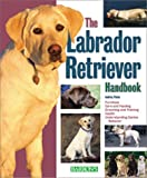 Labrador Retriever Handbook, The (Barron's Pet Handbooks)