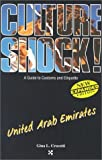 United Arab Emirates (Culture Shock! A Survival Guide to Customs & Etiquette)