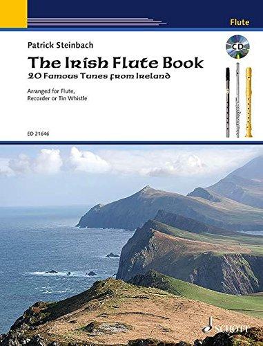 The Irish Flute Book: 20 Famous Tunes from Ireland. Flöte, Blockflöte oder Tin Whistle. Ausgabe mit CD.