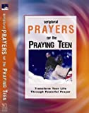Scriptural Prayers for the Praying Teen, White Stone Books, 1593790031