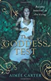 """The Goddess Test"" av Aimee Carter"