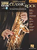 Classic Rock: Saxophone Play-Along Volume 3