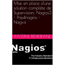 Mise en place d'une solution compléte de Supervision: Nagios3 - Pnp4nagios - Nagvis (French Edition)