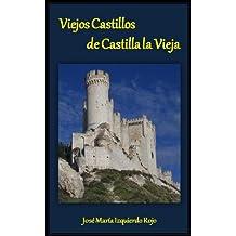Viejos Castillos de Castilla la Vieja (Spanish Edition) Apr 15, 2013