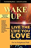Wake Up . . . Live the Life You Love, , 1933063033