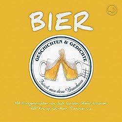 Bier. Geschichten und Gedichte frisch aus dem Brauhaus
