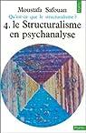 Qu'est-ce que le structuralisme ? Tome 4 : Le Structuralisme en psychanalyse par Safouan