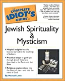 The Complete Idiot's Guide to Jewish Spirituality and Mysticism, Michael Graubart Levin, 002864347X