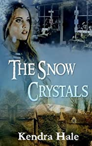 The Snow Crystals by Kendra Hale (2013-11-25)
