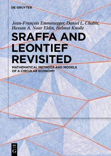 Sraffa and Leontief Revisited: Mathematical Methods and Models of a Circular Economy Front Cover