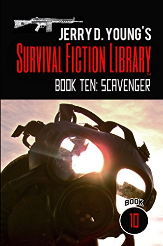 Survival Fiction Library: Book Ten: Scavenger (Jerry D. Young's Survival Fiction Library 10) by [Young, Jerry D.]