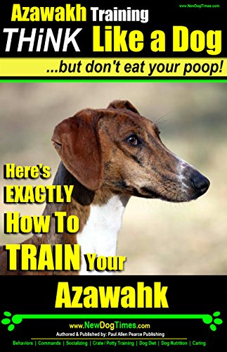 Azawakh Training | Think Like a Dog, But Don't Eat Your Poop! |: Here's EXACTLY How To Train Your Azawakh