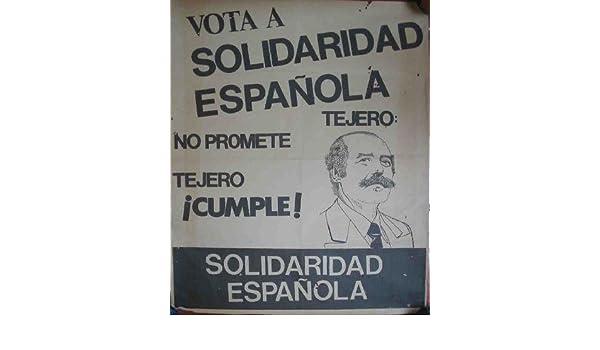 Poster - Cartel : Vota a Solidaridad Española - Tejero: Amazon.es: Sin autor: Libros