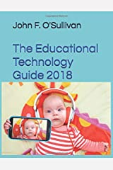 The Educational Technology Guide 2018 Paperback