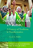 South African Music: A Century of Traditions in Transformation (World Music Series)