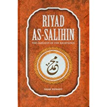 Riyad As Salihin: The Gardens of the Righteous