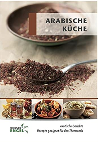 Arabische Küche - Rezepte geeignet für den Thermomix: exotische ...