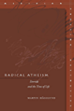 Radical Atheism: Derrida and the Time of Life (Meridian: Crossing Aesthetics)