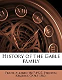 History of the Gable Family, Frank Allaben and Percival Kemerer Gable, 1174862408