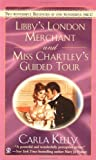 Libby's London Merchant and Miss Chartley's Guide, Carla Kelly, 0451204611