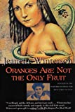 Oranges Are Not the Only Fruit, Jeanette Winterson, 0802135161