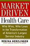 Market-Driven Health Care, Regina Herzlinger, 0201489945
