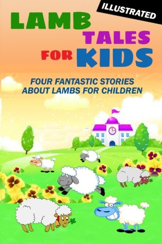 Book cover from Lamb Tales for Kids: Four Fantastic Short Stories About Lambs for Children (Illustrated) by Arthur Bailey