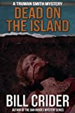Dead on the Island (Truman Smith Private Eye Book 1)