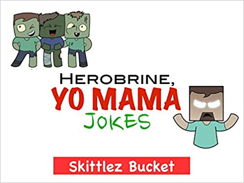 Download online Herobrine Yo Mama Jokes: (Minecraft Minions)(An Unofficial Minecraft Joke Book)(Top, Zop and Crud) PDF, azw (Kindle), ePub, doc, mobi