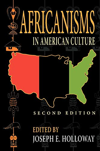 Africanisms in American Culture, Second Edition (Blacks in the Diaspora) (African American Culture In The United States)