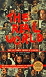 The REAL WORLD THE ULTIMATE INSIDERS GUIDE