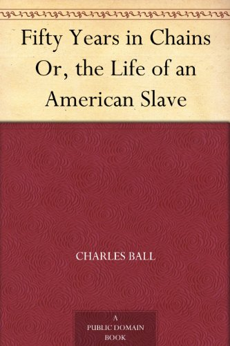 Search : Fifty Years in Chains Or, the Life of an American Slave