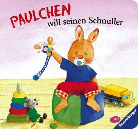 Paulchen will seinen Schnuller. ( Ab 2 J.). ebook