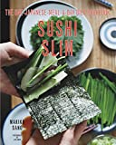 Sushi Slim – The One–Japanese–Meal–a–Day Diet Cookbook