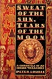 Sweat of the Sun, Tears of the Moon, Peter Lourie, 0689121113