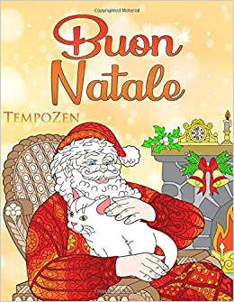 Immagini Natale Zen.Amazon It Buon Natale Un Libro Da Colorare Per Adulti Per
