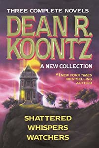 Three Complete Novels: Shattered /... book by Dean Koontz