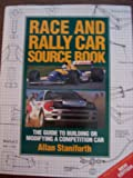 Race and Rally Source Book : A DIY Guide to Building or Modifying a Race or Rally Car, Staniforth, Allan, 0854298487
