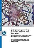 Zwischen Tradition und Innovation: Methoden und Handlungskonzepte in der Heilpädagogik und Behindertenhilfe