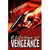 A Lifetime of Vengeanceby P. J. Grondin