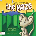 Walking through the Maze: A Children's Guide for Loss and Grief Audiobook by Goldman Lena Narrated by Josh Kilbourne