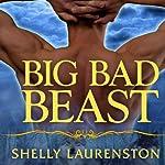 Big Bad Beast: Pride Series, Book 6 | Shelly Laurenston