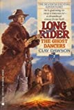 Long Rider and the Ghost Dancers, Clay Dawson, 1557732795