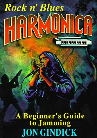 (Rock N' Blues Harmonica: A Beginner's Guide to Jamming)