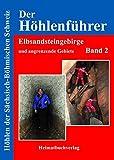 Der Höhlenführer: Elbsandsteingebirge und angrenzende Gebiete, Band 2