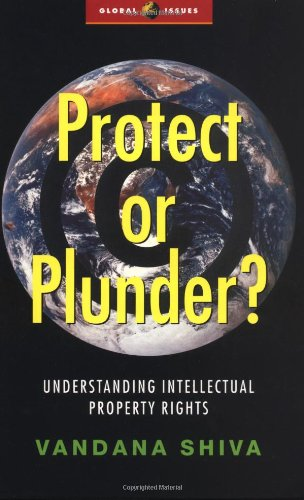 Protect or Plunder: Understanding Intellectual Property Rights (Global Issues Series)