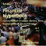 Financial Hyperbook, Englisch-Deutsch/Deutsch-Englisch, 1 CD-ROM Fachwörterbuch Finanzen, Banken, Börse. Für Windows 95/98/NT ab 4.0. Über 25.000 Termini